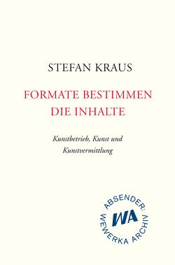 Formate bestimmen die Inhalte von Kraus,  Stefan
