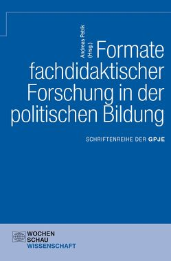 Formate fachdidaktischer Forschung in der politischen Bildung von Petrik,  Andreas