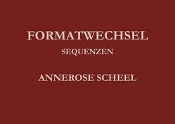 Formatwechsel von Scheel,  Annerose