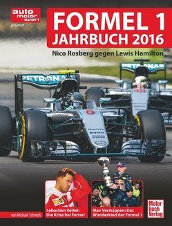 Formel 1 Jahrbuch 2016 von Schmidt,  Michael