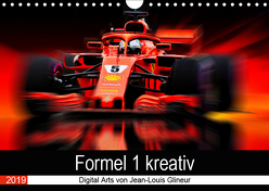 Formel 1 kreativ – Digital Art von Jean-Louis Glineur (Wandkalender 2019 DIN A4 quer) von Glineur,  Jean-Louis