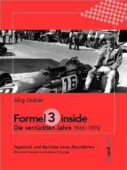 Formel 3, inside. Die verrückten Jahre 1965 – 1970 von Dubler,  Jürg