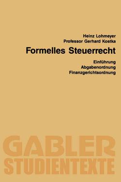 Formelles Steuerrecht von Kostka,  Gerhard, Lohmeyer,  Heinz