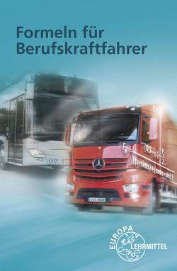 Formeln für Berufskraftfahrer von Felder,  Helmut, Moormann,  Markus