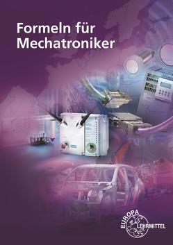 Formeln für Mechatroniker von Häberle,  Gregor, Häberle,  Heinz O., Schiemann,  Bernd, Schmitt,  Siegfried, Schultheiss,  Matthias