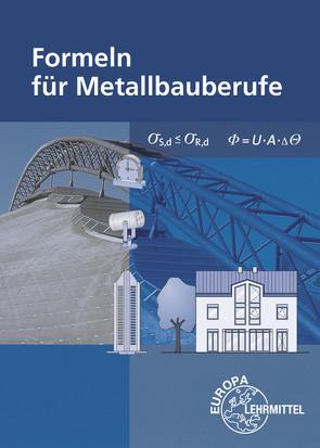 Formeln für Metallbauberufe von Bulling,  Gerhard, Dillinger,  Josef, Heringer,  Stefanie, Weingartner,  Alfred