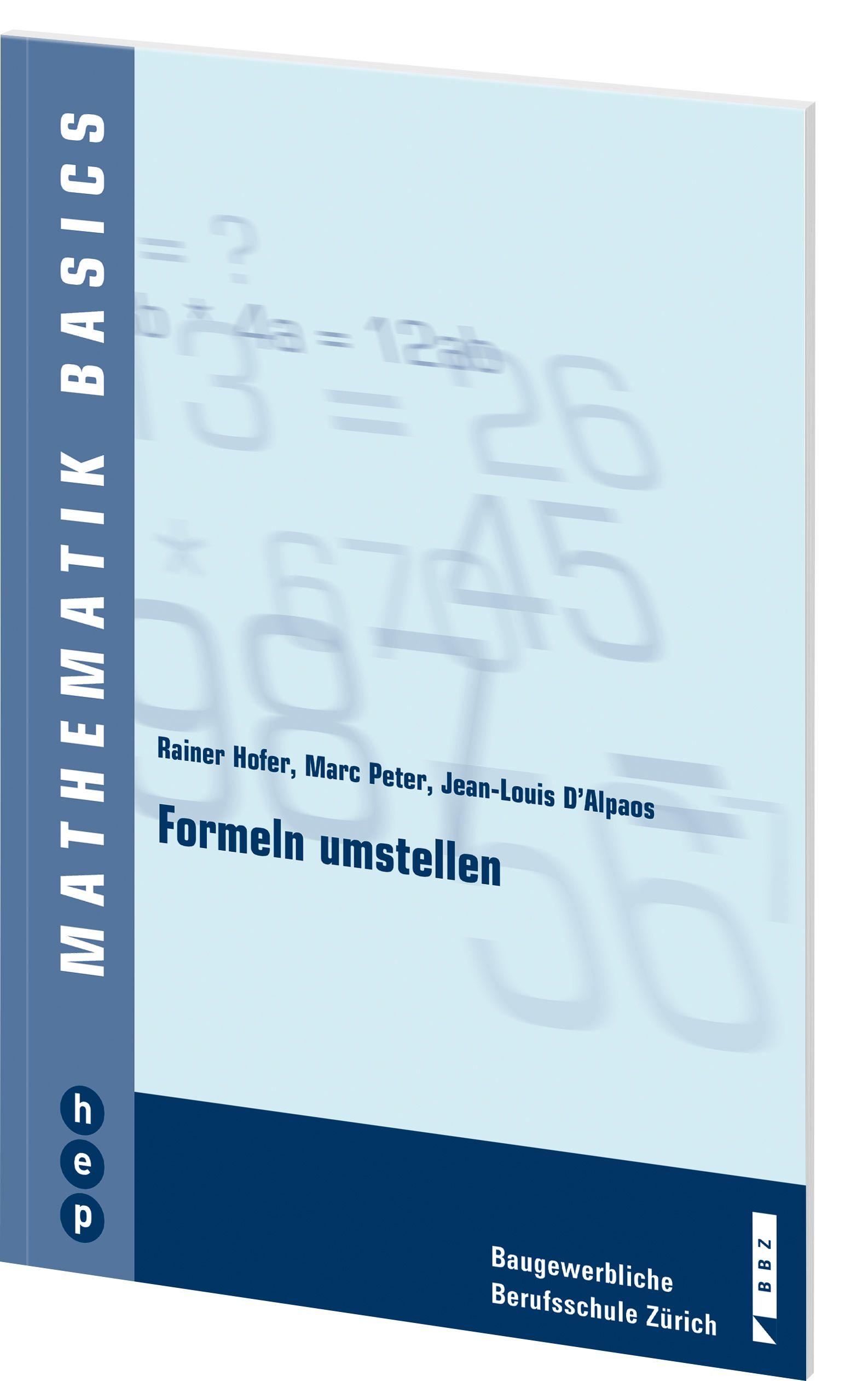 Formeln umstellen von D\'Alpaos, Jean-Louis, Hofer, Rainer, Peter, Marc
