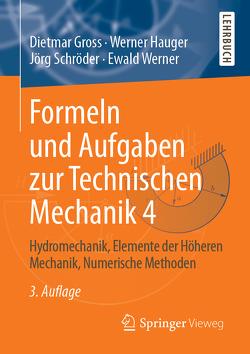 Formeln und Aufgaben zur Technischen Mechanik 4 von Gross,  Dietmar, Hauger,  Werner, Schröder ,  Jörg, Werner,  Ewald