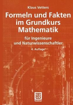 Formeln und Fakten im Grundkurs Mathematik von Vetters,  Klaus