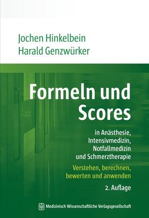Formeln und Scores in Anästhesie, Intensivmedizin, Notfallmedizin und Schmerztherapie von Genzwürker,  Harald, Hinkelbein,  Jochen