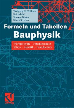 Formeln und Tabellen Bauphysik von Dinter,  Simone, Schild,  Kai, Stricker,  Diana, Willems,  Wolfgang