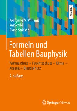 Formeln und Tabellen Bauphysik von Schild,  Kai, Stricker,  Diana, Willems,  Wolfgang M.