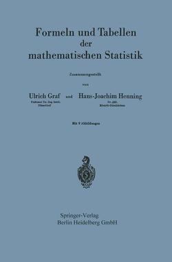 Formeln und Tabellen der mathematischen Statistik von Gräf,  Ulrich, Henning,  Hans-Joachim