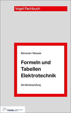 Formeln und Tabellen Elektrotechnik von Behrends,  Peter, Wessels,  Bernard