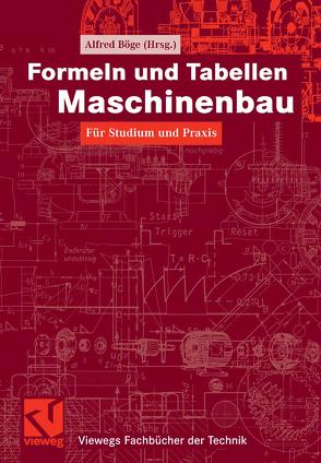 Formeln und Tabellen Maschinenbau von Böge,  Alfred, Böge,  Gert, Böge,  Wolfgang, Franke,  Peter, Weißbach,  Wolfgang