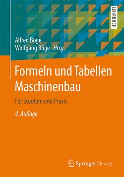 Formeln und Tabellen Maschinenbau von Böge,  Alfred, Böge,  Gert, Böge,  Wolfgang, Franke,  Peter, Kurzweil,  Peter, Weißbach,  Wolfgang