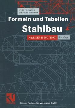 Formeln und Tabellen Stahlbau von Kaufmann,  Eva Maria, Piechatzek,  Erwin