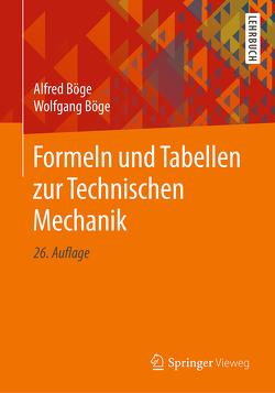 Formeln und Tabellen zur Technischen Mechanik von Böge,  Alfred, Böge,  Gert, Böge,  Wolfgang