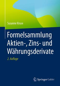Formelsammlung Aktien-, Zins- und Währungsderivate von Kruse,  Susanne