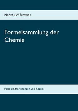 Formelsammlung der Chemie von Schwabe,  Moritz J.W.
