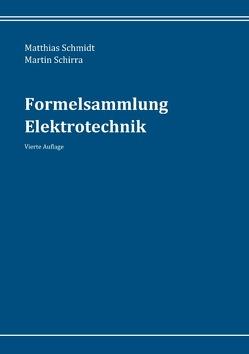 Formelsammlung Elektrotechnik von Schirra,  Martin, Schmidt,  Matthias