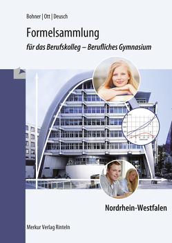 Formelsammlung für das Berufskolleg – Berufliches Gymnasium von Bohner,  Kurt, Deusch,  Ronald, Ott,  Roland