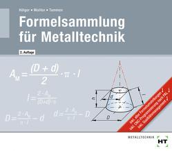 Formelsammlung für Metalltechnik von Hötger,  Michael, Molitor,  Marcus, Tammen,  Volker