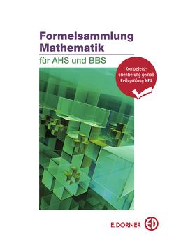 Formelsammlung Mathematik für AHS und BBS von Bös,  Astrid, Schütz,  Christiane
