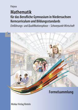 Formelsammlung – Mathematik für das Berufliche Gymnasium in Niedersachsen von Patyna,  Marion