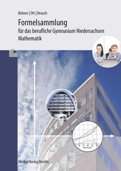 Formelsammlung – Mathematik für das berufliche Gymnasium von Bohner,  Kurt, Deusch,  Ronald, Ott,  Roland