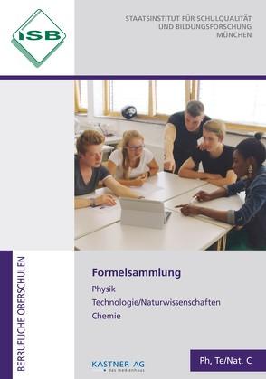 Formelsammlung Physik Technologie Chemie mit Merkhilfe Mathematik Technik von Staatsinstitut für Schulqualität und Bildungsforschung