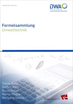 Formelsammlung Umwelttechnik von Bunk,  Tobias, Klein,  Steffen, Mueller,  Klaus, Plepla,  Martin, Steinle,  Wolfgang