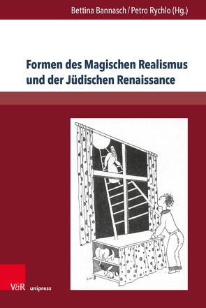 Formen des Magischen Realismus und der Jüdischen Renaissance von Bannasch,  Bettina, Rychlo,  Petro