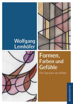 Formen, Farben und Gefühle von Lemhöfer,  Wolfgang