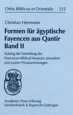 Formen für ägyptische Fayencen aus Qantir Band II von Herrmann,  Christian