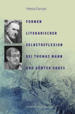 Formen literarischer Selbstreflexion bei Thomas Mann und Günter Grass von Etaryan,  Yelena