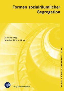 Formen sozialräumlicher Segregation von Alisch,  Monika, May,  Michael