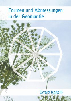 Formen und Abmessungen in der Geomantie von Kalteiß,  Burkhard, Kalteiß,  Ewald