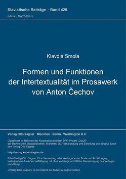 Formen und Funktionen der Intertextualität im Prosawerk von Anton Čechov von Smola,  Klavdia