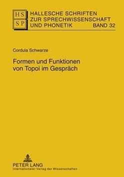 Formen und Funktionen von Topoi im Gespräch von Schwarze,  Cordula