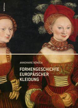 Formengeschichte europäischer Kleidung von Bönsch,  Annemarie
