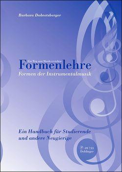 Formenlehre. Formen der Instrumentalmusik von Dobretsberger Barbara