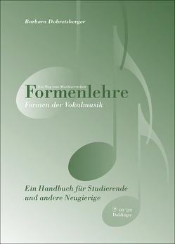 Formenlehre. Formen der Vokalmusik von Dobretsberger Barbara