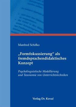 """""""Formfokussierung"""" als fremdsprachendidaktisches Konzept von Schifko,  Manfred"""