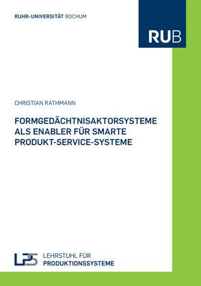 Formgedächtnisaktorsysteme als Enabler für smarte Produkt-Service-Systeme von Rathmann,  Christian