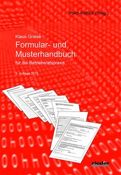 Formular- und Musterhandbuch für die Betriebsratspraxis von Griese,  Klaus