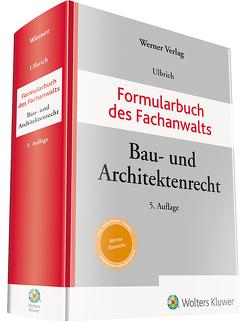 Formularbuch des Fachanwalts Bau- und Architektenrecht von Ulbrich,  Hans-Benno