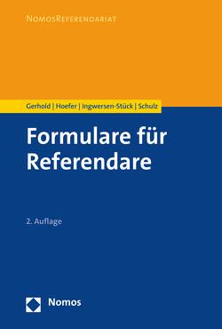 Formulare für Referendare von Gerhold,  Sönke, Hoefer,  Bernd, Ingwersen-Stück,  Hege, Schulz,  Sönke Ernst