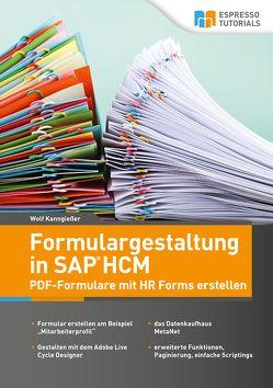 Formulargestaltung in SAP HCM – PDF-Formulare mit HR Forms erstellen von Kanngießer,  Wolf