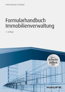Formularhandbuch Immobilienverwaltung – inkl. Arbeitshilfen online von Schnabel,  Peter-Dietmar